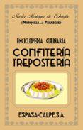 ENCICLOPEDIA CULINARIA CONFITERIA Y REPOSTERIA - 9788467019919 - MARIA, MARQUESA DE PARABERE
