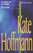 EN LA NOCHE - EL AMANTE DE SUS SUEÑOS (EBOOK) - 9788468720319 - KATE HOFFMANN