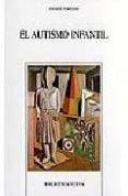 EL AUTISMO INFANTIL - 9788470308819 - PIERRE FERRARI
