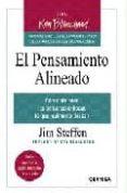 EL PENSAMIENTO ALINEADO: COMO OBTIENEN LAS PERSONAS EXITOSAS LO Q UE REALMENTE DESEAN - 9788475777719 - JIM STEFFEN