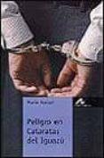 PELIGRO EN CATARATAS DEL IGUAZU (NIVEL 2) - 9788476354919 - MARIO FERRARI