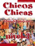 CHICOS CHICAS. LIBRO DEL PROFESOR (NIVEL 3) - 9788477117919 - VV.AA.
