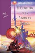 EL CABALLERO DE LA ARMADURA OXIDADA (TAPA DURA) - 9788477206019 - ROBERT FISHER