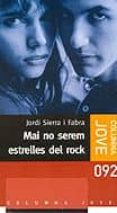 MAI NO SEREM ESTRELLES DEL ROCK - 9788478098019 - JORDI SIERRA I FABRA