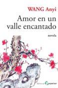 amor en un valle encantado-wang anyi-9788478845019