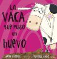 LA VACA QUE PUSO UN HUEVO - 9788479015619 - ANDY CUTBILL
