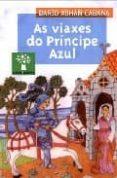 AS VIAXES DO PRINCIPE AZUL - 9788482888019 - DARIO XOHAN CABANA