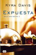 EXPUESTA (SOLO UNA NOCHE 2) - 9788483655719 - KYRA DAVIS