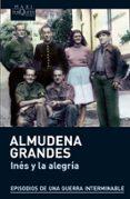 INES Y LA ALEGRIA - 9788483836019 - ALMUDENA GRANDES