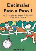 DECIMALES PASO A PASO 1 (CICLO INICIAL PRIMARIA) - 9788484121619 - Mª PILAR BORI