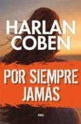 POR SIEMPRE JAMAS - 9788490568019 - HARLAN COBEN