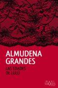 LAS EDADES DE LULU - 9788490661819 - ALMUDENA GRANDES