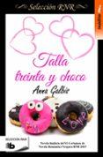 TALLA TREINTA Y CHOCO - 9788490702819 - ANNA GALBIS