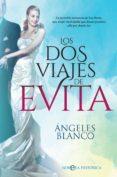los dos viajes de evita (ebook)-angeles blanco-9788491645719