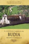 EL CONVENTO CARMELITA DE BUDIA: MEMORIA Y ESPERANZA - 9788492886319 - ANTONIO HERRERA CASADO