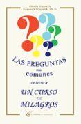 LAS PREGUNTAS MAS COMUNES ENTORNO A UN CURSO DE MILAGROS (2ª ED) - 9788493809119 - KENNETH WAPNICK