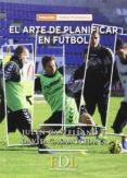 ARTE DE PLANIFICAR EN FUTBOL - 9788494524219 - JULEN CASTELLANO PAULIS