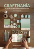 craftmania: 30 proyectos craft explicados paso a paso-chris bravo-9788496235519