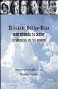 ELISABETH KÜBLER-ROSS: UNA MIRADA DE AMOR: TESTIMONIO DE UNA VIDA Y UNA ENSEÑANZA - 9788496483019 - STEFAN HAUPT