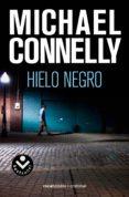 EL HIELO NEGRO (SERIE HARRY BOSCH 2) - 9788496940819 - MICHAEL CONNELLY