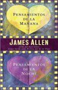 PENSAMIENTOS DE LA MAÑANA PENSAMIENTOS DE LA NOCHE - 9788497771719 - JAMES ALLEN