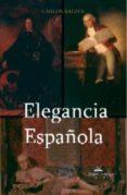 ELEGANCIA ESPAÑOLA - 9788498219319 - CARLOS BALTES
