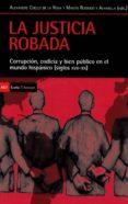 LA JUSTICIA ROBADA - 9788498888119 - ALEXANDRE COELLO DE LA ROSA