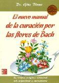 EL NUEVO MANUAL DE LA CURACION POR LAS FLORES DE BACH - 9788499173719 - GÖTZ BLOME