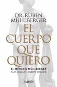 Descargas de audiolibros para ipod uk EL CUERPO QUE QUIERO 9789501298819 MOBI RTF (Spanish Edition) de RUBÉN MÜHLBERGER