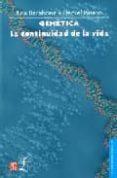 GENETICA: LA CONTINUIDAD DE LA VIDA (3ª ED.) - 9789681666019 - ANA BARAHONA