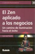 EL ZEN APLICADO A LOS NEGOCIOS - 9789876341219 - JUAN JOSE PUENTE