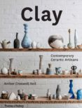CLAY: CONTEMPORARY CERAMIC ARTISANS - 9780500500729 - VV.AA.