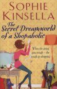 THE SECRET DREAMWORLD OF A SHOPAHOLIC: (SHOPAHOLIC BOOK 1) - 9780552778329 - SOPHIE KINSELLA