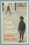 Rapidshare descargar libros de audio THE LOST CHILD (Spanish Edition) 9781473569829 de CARYL PHILLIPS