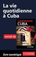 LA VIE QUOTIDIENNE À CUBA (EBOOK) - 9782765809029 - HECTOR LEMIEUX