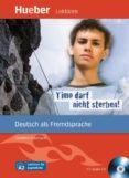 TIMO DARF NICHT STERBEN!: DEUTSCH ALS FREMDSPRACHE / LESEHEFT MIT AUDIO-CD - 9783194016729 - VV.AA.
