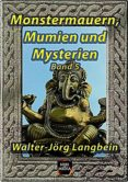 Descarga gratuita de la revista Ebook MONSTERMAUERN, MUMIEN UND MYSTERIEN BAND 5 in Spanish 9783967244229 de WALTER-JÖRG LANGBEIN iBook FB2