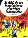 EL ABC DE LAS INSTALACIONES ELECTRICAS INDUSTRIALES - 9786070507229 - ENRÍQUEZ HARPER