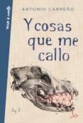 Y COSAS QUE ME CALLO - 9788403519329 - ANTONIO CARREÑO