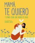 MAMÁ, TE QUIERO - 9788408185529 - VERONICA GRECH