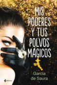MIS PODERES Y TUS POLVOS MÁGICOS - 9788408192329 - CARMEN MARIA GARCIA DE SAURA