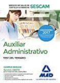 AUXILIAR ADMINISTRATIVO DEL SERVICIO DE SALUD DE CASTILLA-LA MANCHA (SESCAM). TEST DEL TEMARIO - 9788414205129 - VV.AA.