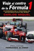 VIAJE AL CENTRO DE LA FORMULA 1 - 9788415242529 - CARLOS MIQUEL