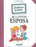 CUADERNO PRACTICO DE LA FUTURA ESPOSA - 9788415322429 - SUZANNE CARPENTIER