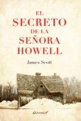 EL SECRETO DE LA SEÑORA HOWELL - 9788415608929 - JAMES SCOTT