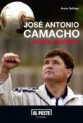 JOSE ANTONIO CAMACHO: FUTBOL INDOMICA - 9788415726029 - JESUS GALLEGO