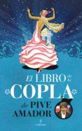 EL LIBRO DE LA COPLA DE PIVE AMADOR - 9788415828129 - PIVE AMADOR