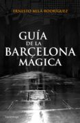 guía de la barcelona mágica-ernesto mila-9788415864929