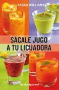 SACALE JUGO A TU LICUADORA (B4P) - 9788415870029 - VV.AA.
