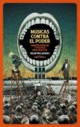 MUSICAS CONTRA EL PODER - 9788416227129 - VALENTIN LADRERO